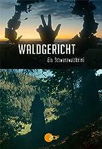 Walgericht: Black Forest Crime