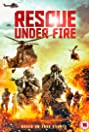 Rescue Under Fire (2017) Poster