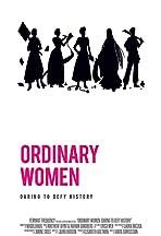 Ordinary Women: Daring to Defy History