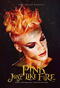 Primary photo for P!Nk: Just Like Fire