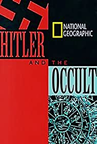 National Geographic: Hitler and the Occult (2007)