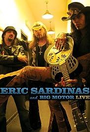 Eric Sardinas and Big Motor Live Poster