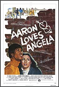 Aaron Loves Angela (1975) Poster - Movie Forum, Cast, Reviews