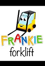 Frankie Forklift and Friends