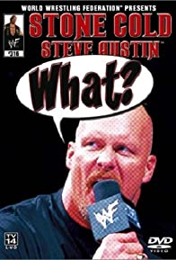Primary photo for WWE: Stone Cold Steve Austin - What?