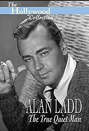 Alan Ladd: The True Quiet Man Poster