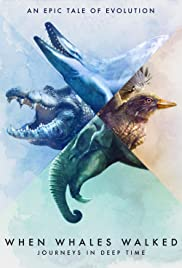 When Whales Walked: Journeys in Deep Time Poster - TV Show Forum, Cast, Reviews