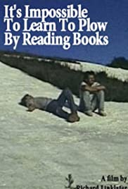 It's Impossible to Learn to Plow by Reading Books Poster