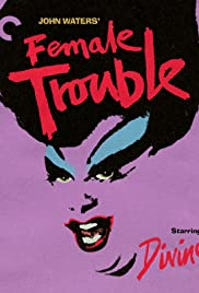 Crime and Beauty: Remembering Female Trouble Poster