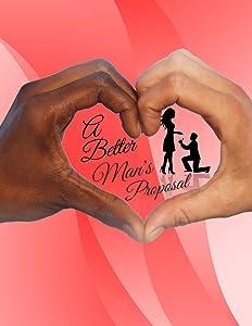 A Better Man\'s Proposal