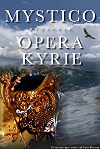itunes movie downloads to dvd Mystico presents Opera Kyrie [Full]