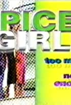Spice Girls: Too Much Is Never Enough