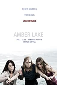 Polly Cole, Natalie Smyka, and Mekenna Melvin in Amber Lake (2011)