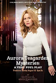 Primary photo for Aurora Teagarden Mysteries: A Very Foul Play