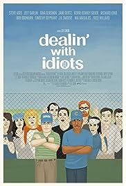 ##SITE## DOWNLOAD Dealin' with Idiots (2013) ONLINE PUTLOCKER FREE
