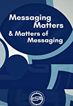 Messaging matters and the matters of messaging.