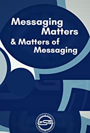 Messaging matters and the matters of messaging. Poster