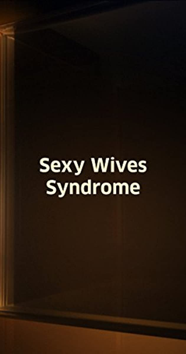 Sexy wives sindrome full movie
