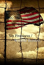 Sin Fronteras/Without Borders Poster