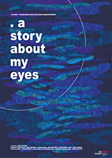 A Story About My Eyes (2017)