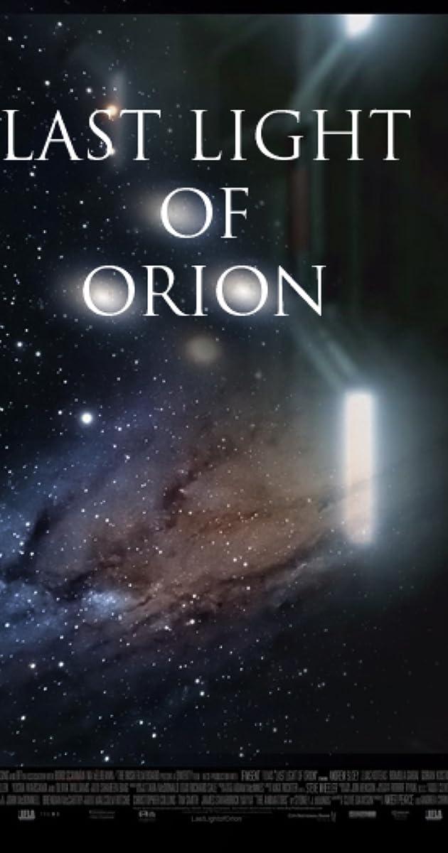 Last Light of Orion (2017) - IMDb