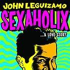 John Leguizamo: Sexaholix... A Love Story (2002)