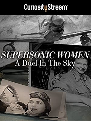 Supersonic Women: A Duel in the Sky (2015)