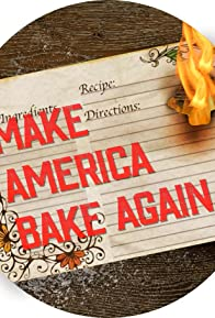 Primary photo for Make America Bake Again