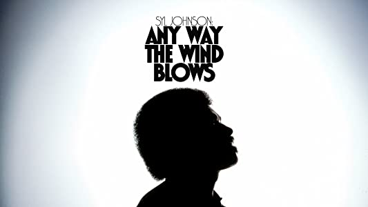 Mpeg downloadable movies Syl Johnson: Any Way the Wind Blows USA [360x640]