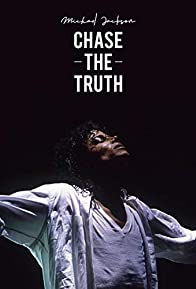 Primary photo for Michael Jackson: Chase the Truth