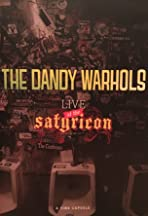 The Dandy Warhols Live from the Satyricon