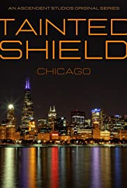 Tainted Shield: Chicago Poster
