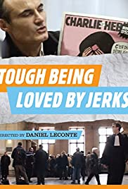 It's Hard Being Loved by Jerks Poster