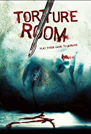 Torture Room (2007) Poster - Movie Forum, Cast, Reviews