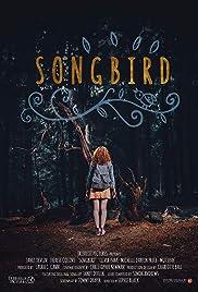 Songbird(2018) Poster - Movie Forum, Cast, Reviews