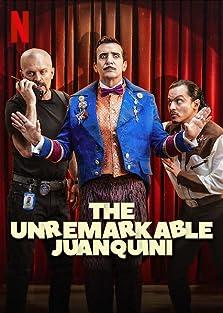 The Unremarkable Juanquini (2020– )