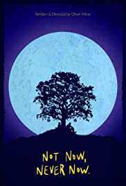 Not Now Never Now Poster