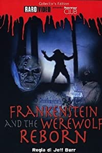 Frankenstein \u0026 the Werewolf Reborn! Jeff Burr