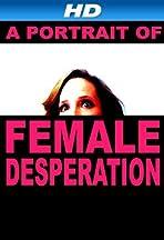 A Portrait of Female Desperation