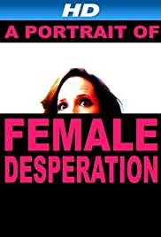A Portrait of Female Desperation Poster