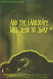 And the Landscape Will Seem to Sway Poster