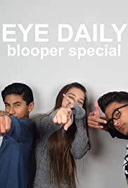 Eye Daily: Blooper Special