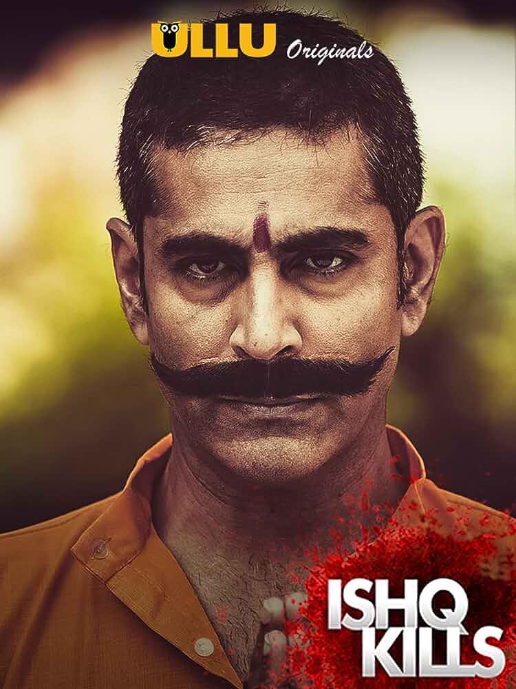 Ishq Kills (2020) ULLU Hindi Season 1 [EP 1 To 4] Watch Online HD