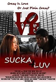 Sucka 4 Luv Poster