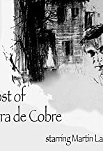 The Ghost of Sierra de Cobre