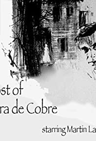 Primary photo for The Ghost of Sierra de Cobre