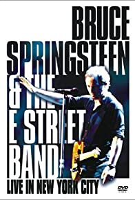 Primary photo for Bruce Springsteen and the E Street Band: Live in New York City