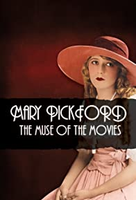 Primary photo for Mary Pickford: The Muse of the Movies
