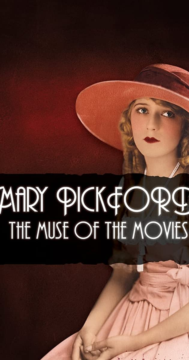 Mary Pickford: The Muse of the Movies (2008) - IMDb