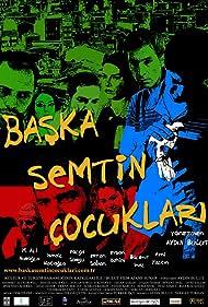 Baska Semtin Çocuklari (2009) Poster - Movie Forum, Cast, Reviews